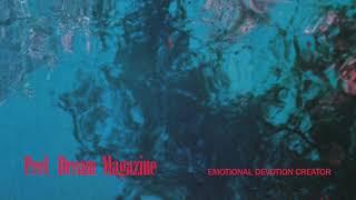 Peel Dream Magazine - Emotional Devotion Creator