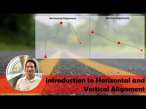 Highway Design - Introduction to Horizontal and Vertical Alignment