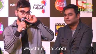 Virat Kohli And AR Rahman At Premier Futsal​ India Press Conference