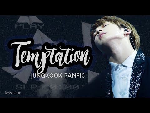 Temptation [Jungkook FF] - Episode 4
