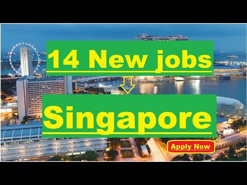 14 New Jobs In Singapore//14 Latest  Job Openings In Singapore//How To Get New Jobs In Singapore