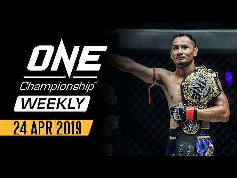 ONE Championship Weekly | 24 April 2019