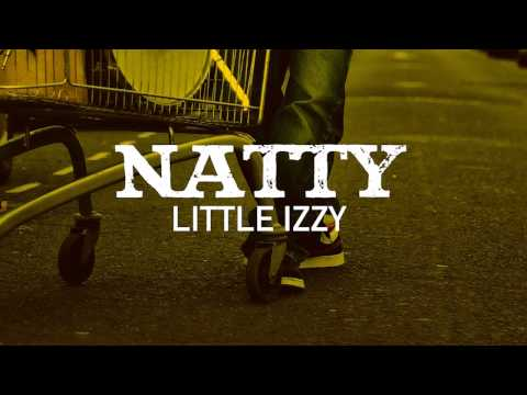 Natty - Litte Izzy (Out Of Fire: The Mixtape)