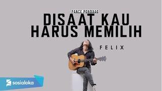 Download Lagu DI SAAT KAU HARUS MEMILIH - PANCE PONDAAG | FELIX IRWAN mp3