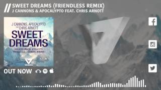 Baixar J Cannons & Apocalypto ft. Chris Arnott – Sweet Dreams (Friendless Remix)