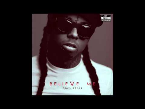 Lil Wayne Feat Drake - Believe me (Lyrics)
