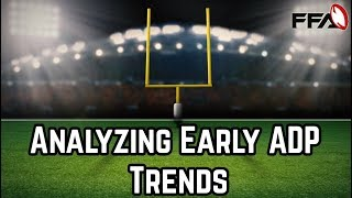 2018 Fantasy Football | Analyzing Early ADP Trends