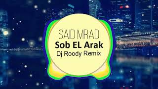 Gambar cover SOB EL ARAK (Said Mrad) Dj Roody Remix (Oriental Disco House)