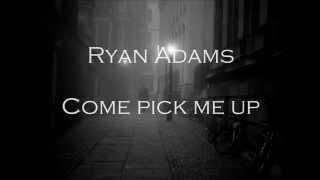 Ryan Adams - Come pick me up subtitulada en español