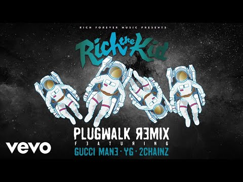 Rich The Kid  Plug Walk RemixAudio ft Gucci Mane, YG, 2Chainz