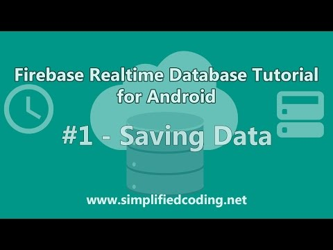 Firebase Realtime Database Tutorial for Android - Saving Data #1