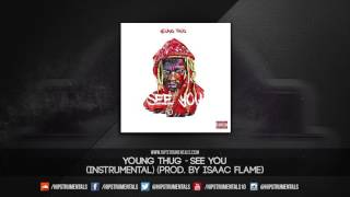 Young Thug - See You [Instrumental] (Prod. By Isaac Flame) + DL via @Hipstrumentals