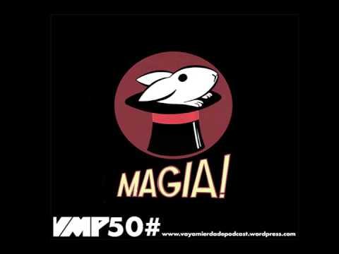 Vaya Mierda de Podcast 50#: ¡MAGIA!