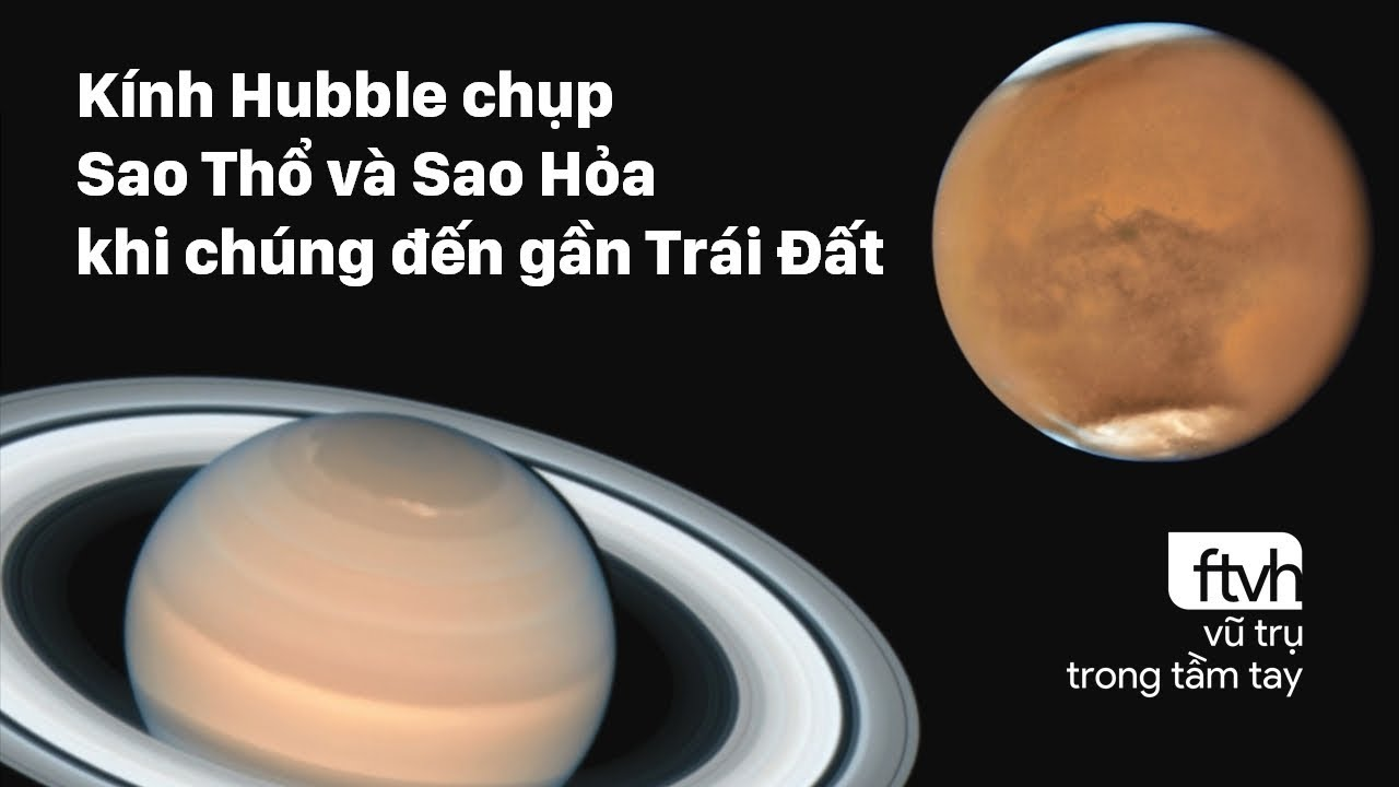 Kính Hubble chụp Sao Thổ và Sao Hỏa khi chúng đến gần Trái Đất