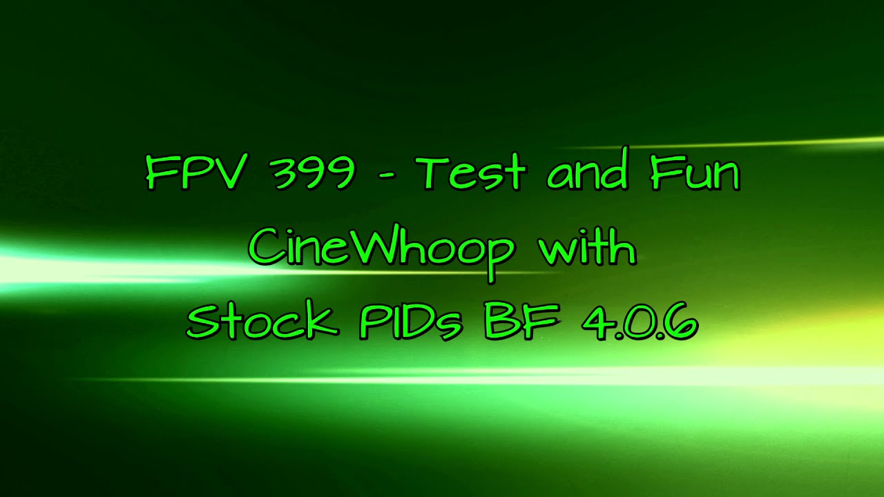 FPV 399 - Test and Fun, CineWhoop with Stock PIDs BF4.0.6 картинки