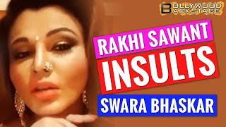Rakhi Sawant INSULTS Swara Bhaskars Self Pleasuring Scene From Veere Di Wedding