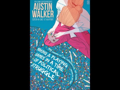 NYU Game Center Lecture Series Presents Austin Walker