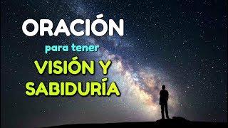 ORACION de La Mañana para tener VISION Y SABIDURIA de Dios ...