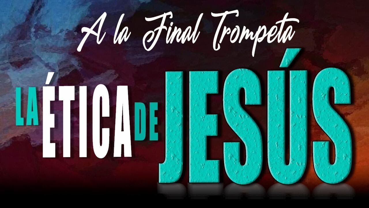 A LA FINAL TROMPETA 63 - LA ÉTICA DE JESÚS - Arturo Norero, David Diamond, Nelson Z, R.Ramos