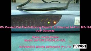 Ethernet 24 Port  MP 124 VolP Gateway Repairs @ Advanced Micro Services Pvt. Ltd,Bangalore,India