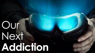 VR - Humanity's Next Addiction