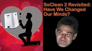 SoClean 2 Follow-Up. Critical SoClean Love is Answered. Is it worth the money? FreeCPAPAdvice.com