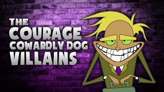 Courage the Cowardly Dog Show Villains