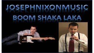 Joseph Nixon - Boom Shaka Laka (Studio Version)