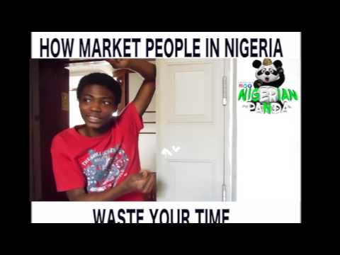 HOW MARKET PEOPLE IN NIGERIA WASTE YOUR TIME
