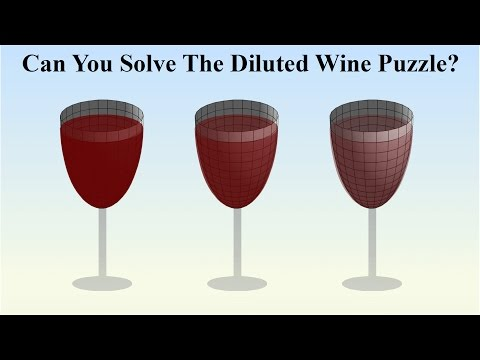 Can You Solve The Diluted Wine Puzzle?
