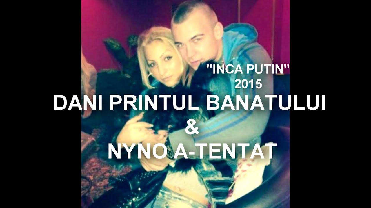 Download DANI PRINTUL BANATULUI & NYNO A-TENTAT - INCA PUTIN  | Official Audio