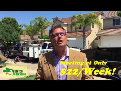 Have The Pros Do It For Only $22 Per Month ~ Anderson Landscaping 559.500.3308