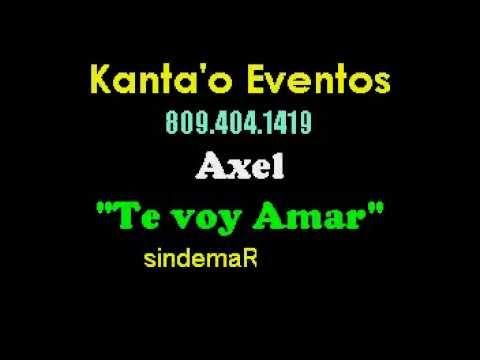 Axel Te Voy A Amar Karaoke