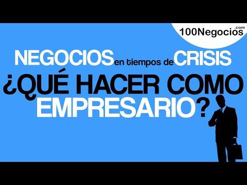Negocios en Tiempos de Crisis: ¿Qué Hacer Como Empresario?