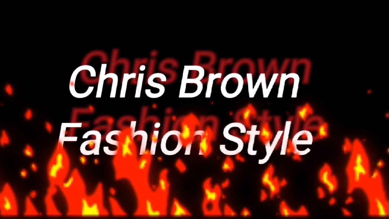 Download Chris Brown || Fashion Style 🎶(undecided)