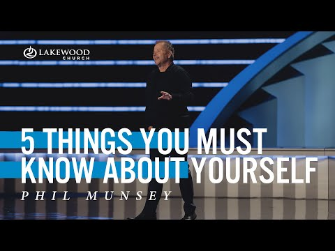 5 Things You Must Know About Yourself | Pastor Phil Munsey
