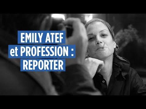 PROFESSION : REPORTER et interview avec Emily Atef