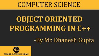 Concept of Object Oriented programming in C++ lecture, BCA, MCA  by Dhanesh Gupta