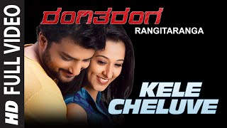 kele cheluve full video song rangitaranga nirup bhandari radhika chethan