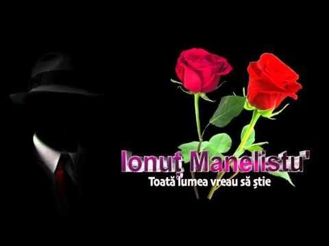 Ionut Manelistu' - Toata Lumea Vreau Sa Stie, Pentru Costel Lungu din SV 2017