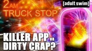 2AM TRUCK STOP - Killer App or Dirty Crap?