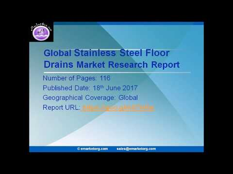 Stainless Steel Floor Drains Market Poised for Steady Growth in the Future