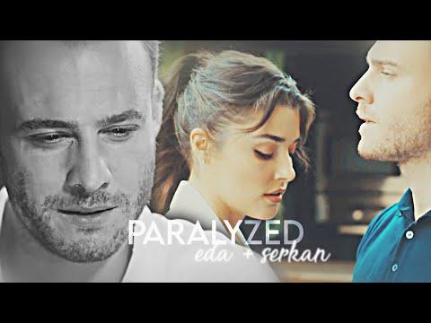 Eda + Serkan | Paralyzed