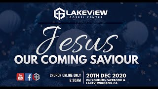Lakeview Gospel Centre | Our Coming Saviour