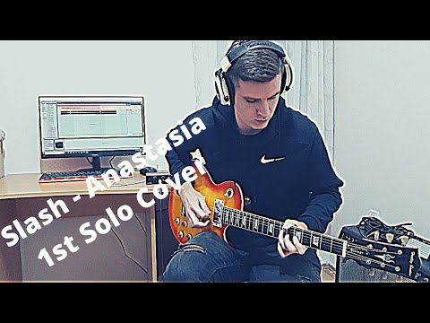 Slash – Anastasia 1st Solo (Guitar Cover)