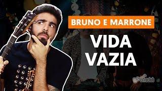 VIDA VAZIA - Bruno e Marrone (simplificada) | Como tocar no Violão