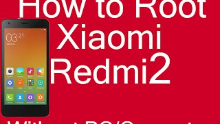 Xiaomi Redmi2-How To Root Without PC (Easy&Safe&No Data Loss)