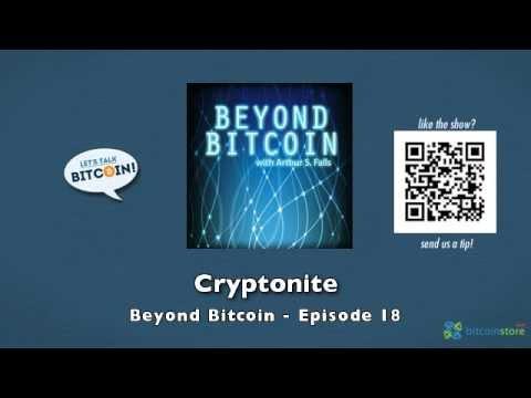 Cryptonite - Beyond Bitcoin Episode 18