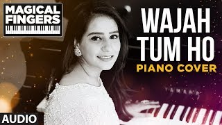 Wajah Tum Ho Title Song Instrumental (Piano) | Gurbani Bhatia | Magical Fingers 3