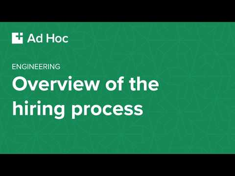 Ad Hoc engineering: Overview of the hiring process